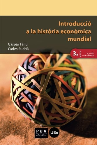 Introducció a la història econòmica mundial (3a ed.) (Educació. Sèrie Materials) por Gaspar Feliu