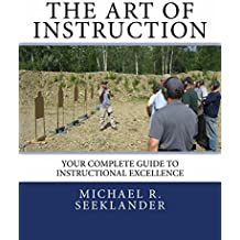 The Art Of Instruction: Your Complete Guide To Instructional Excellence (English Edition)