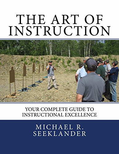 The Art Of Instruction: Your Complete Guide To Instructional Excellence (English Edition) por Michael Seeklander