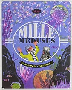 """Afficher """"Mille méduses"""""""