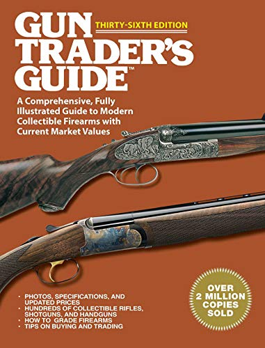 Gun Trader's Guide Thirty-Sixth Edition: A Comprehensive, Fully Illustrated Guide to Modern Collectible Firearms with Current Market Values Descargar Epub Ahora