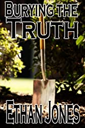 Burying the Truth (English Edition)