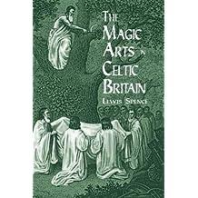 The Magic Arts in Celtic Britain (Dover Occult)