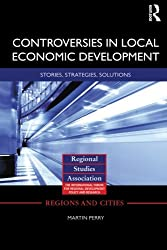 Controversies in Local Economic Development (Regions and Cities)
