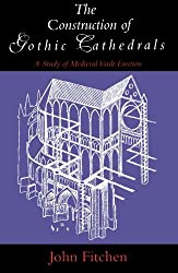 The Construction of Gothic Cathedrals - A Study of  Medieval Vault Erection
