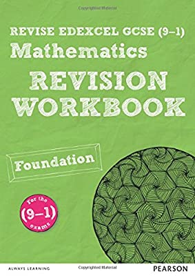 Revise Edexcel Gcse (9-1) Mathematics Foundation Revision Workbook (REVISE Edexcel GCSE Maths 2015) by Pearson Ed