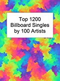 Top 1200 Billboard Singles by 100 Artists (English Edition)