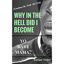 Why in the Hell Did I Become Yo Baby Mama? (English Edition)