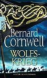 Wolfskrieg (Die Uhtred-Saga, Band 11) - Bernard Cornwell