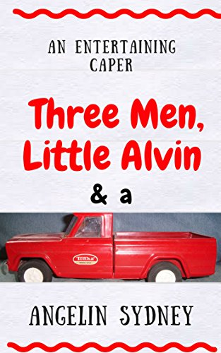 three-men-little-alvin-and-a-tonka-truck-kindle-single