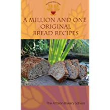 A Million and One Original Bread Recipes (English Edition)