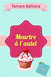 Meurtre à l'autel (Wedding Planner t. 4) (French Edition)