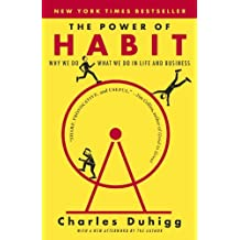 [The Power of Habit: Why We Do What We Do in Life and Business] [By: Duhigg, Charles] [January, 2014]