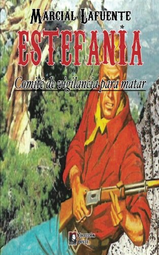 Comite de Vigilancia Para Matar: Volume 8 (Coleccion Oeste)
