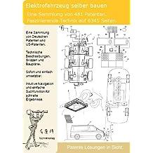 Elektroauto Elektrofahrzeug selber bauen: 6345 Seiten Patente zeigen wie!