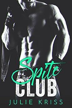 Spite Club by [Kriss, Julie]