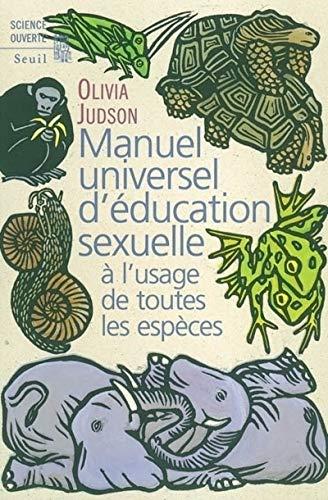Manuel universel d'éducation sexuelle : À l'usage de toutes les espèces, selon le Docteur Tatiana