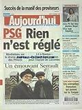 AUJOURD'HUI EN FRANCE [No 1820] du 27/11/2006 - SUCCES DE LA MANIF DES PROVISEURS - LE PS FAIT BLOC DERRIERE ROYAL - SECURITE SOCIALE - LE TIERS PAYANT MENACE - SOUPCONS SUR LE PRIX DES JOUETS - TELE - UN EMOUVANT SERRAULT DANS MONSIEUR LEON - LES SPORTS - FOOT...