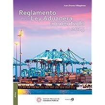 Reglamento de la Ley Aduanera Comentado (Spanish Edition)