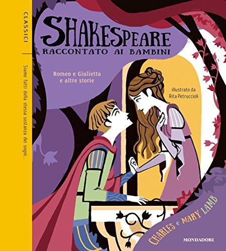 Romeo e Giulietta e altre storie. Shakespeare raccontato ai bambini: 2