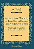 Auction Sale Number 3 of Rare Coins, Medals, and Numismatic Books: To Be Held at the Hotel New Yorker (Parlor D-4th Floor) 34th Street at 8th Avenue; Saturday, Oct. 26, 1940 (Classic Reprint)