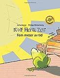 Fünf Meter Zeit/Fem meter av tid: Kinderbuch Deutsch-Schwedisch (bilingual/zweisprachig)