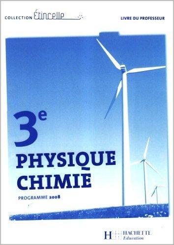 Physique Chimie 3e : Livre du professeur de Jean-Pierre Durandeau ( 4 septembre 2008 )