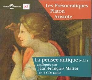 Jean-François Mattei, la Pensee Antique Vol. 1