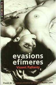 Evasions efímeres par  Vicent Pallares Porcar