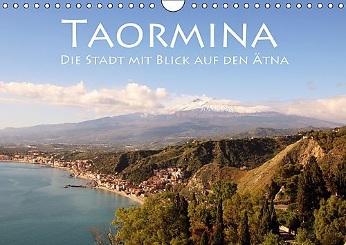 taormina-die-stadt-mit-blick-auf-den-atna-wandkalender-2017-din-a4-quer-ein-ausblick-fur-die-gotter-