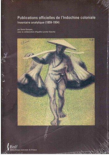 Publications officielles de l'Indochine coloniale : Inventaire analytique 1859-1954