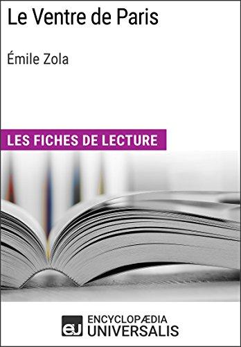 Le Ventre de Paris d'mile Zola: Les Fiches de lecture d'Universalis
