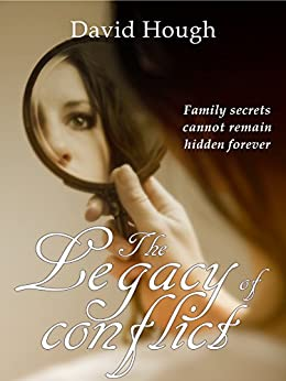 The Legacy of Conflict (The Family Legacy Trilogy) by [Hough, David]