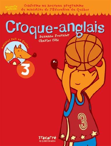 Croque-Anglais 3 : Cahier d'activités d'anglais pour les enfants de 8 et 9 ans