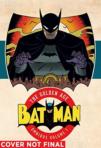 Batman: The Golden Age Vol. 1 by Bill Finger (August 16,2016)