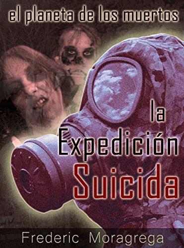 Zona muerta: la expedicion suicida (El planeta de los muertos. nº 1) por Frederic Moragrega Garcia