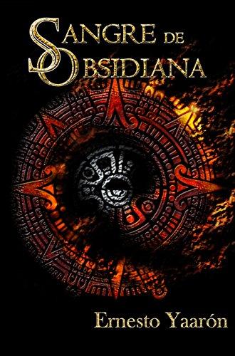 Sangre de Obsidiana por Ernesto Yaarón