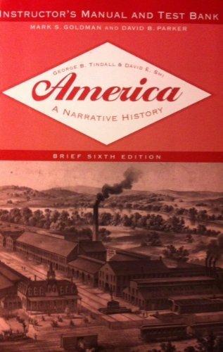 america-a-narrative-history-instructors-manual-and-test-bank-america-a-narrative-history-by-tindall-