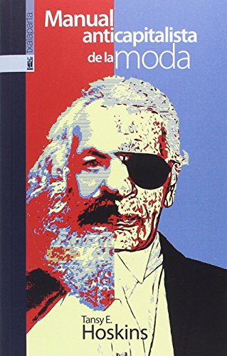 Descargar Libro Libro MANUAL ANTICAPITALISTA DE LA MODA (GEBARA) de Tansy E. Hoskins