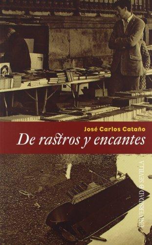 De rastros y encantes (Colección Bibliofilia) por José Carlos Cataño
