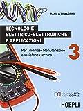 Tecnologie elettrico-elettroniche e applicazioni. Per l'indirizzo manutenzione e assistenza tecnica: 3