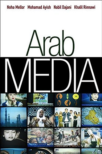Arab Media: Globalization and Emerging Media Industries (PGMC - Polity Global Media and Communication series) by Dr Noha Mellor (2011-08-04) par Dr Noha Mellor