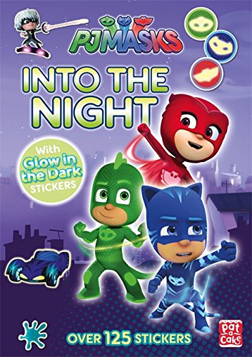 Into the Night: Glow-in-the-dark sticker book (PJ Masks)