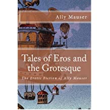 Tales of Eros and the Grotesque (English Edition)