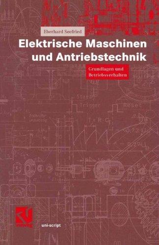 Elektrische Maschinen und Antriebstechnik. Grundlagen und Betriebsverhalten - Elektrische Stromrichter