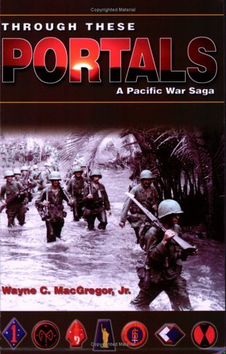Through These Portals: A Pacific War Saga by Wayne C. MacGregor (2002-11-01)