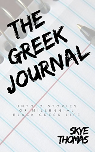 The Greek Journal: Untold Stories of Millennial Black Greek Life (English Edition)