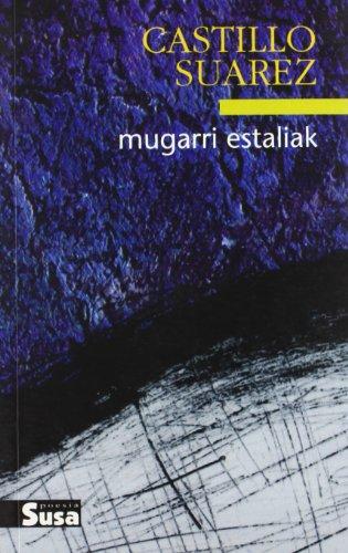 Mugarri Estaliak (Poesia (susa)) por Castillo Uarez