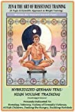 ZEN & THE ART OF RESISTANCE TRAINING - Hybridized German Tens - (Abridged): Dedicated to Charity