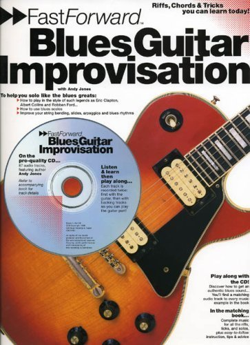 Fast Forward - Blues Guitar Improvisation: Riffs, Chords & Tricks You Can Learn Today! (Fast Forward (Music)) by Andy Jones (1999-09-01)